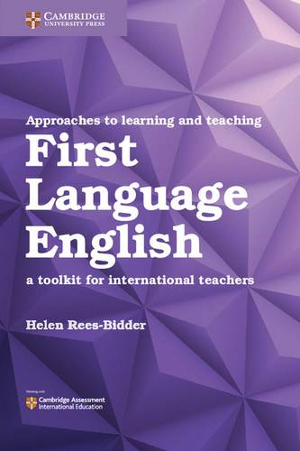 Approaches to Learning and Teaching First Language English: A Toolkit for International Teachers - Helen Rees-Bidder - 9781108406888