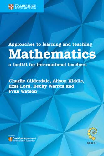 Approaches to Learning and Teaching Mathematics: A Toolkit for International Teachers - Becky Warren - 9781108406970