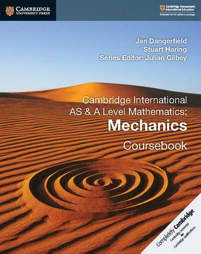 Cambridge International AS & A Level Mathematics: Mechanics Coursebook - Jan Dangerfield - 9781108407267