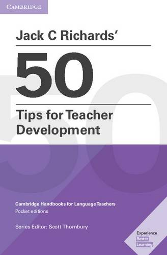 Cambridge Handbooks for Language Teachers: Jack C Richards' 50 Tips for Teacher Development - Jack C. Richards - 9781108408363