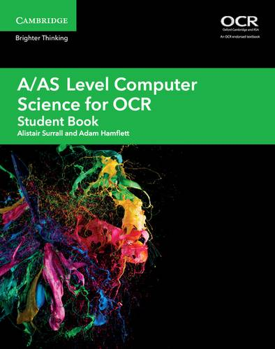 AS/A Level Computer Science OCR: A/AS Level Computer Science for OCR Student Book - Alistair Surrall - 9781108412711