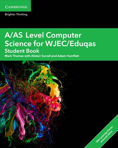 A Level Computer Science WJEC/Eduqas: A/AS Level Computer Science for WJEC/Eduqas Student Book with Cambridge Elevate Enhanced Edition (2 Years) - Alistair Surrall - 9781108412766