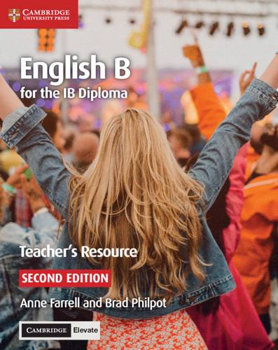 IB Diploma: English B for the IB Diploma Teacher's Resource with Cambridge Elevate - Brad Philpot - 9781108434805