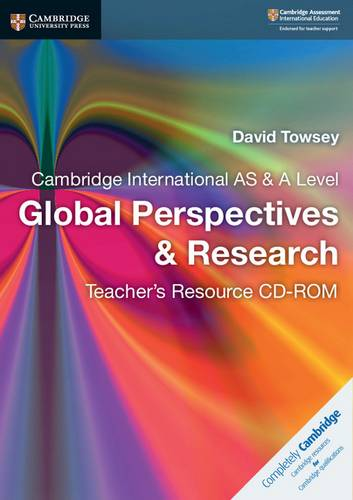 Cambridge International AS & A Level Global Perspectives & Research Teacher's Resource CD-ROM - David Towsey - 9781108437769