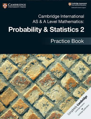 Cambridge International AS & A Level Mathematics: Probability & Statistics 2 Practice Book - Jayne Kranat - 9781108444927