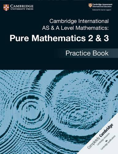 Cambridge International AS & A Level Mathematics: Pure Mathematics 2 & 3 Practice Book - Muriel James - 9781108457675