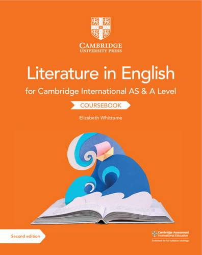 Cambridge International AS & A Level Literature in English Coursebook - Elizabeth Whittome - 9781108457828