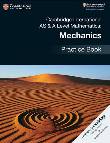 Cambridge International AS & A Level Mathematics: Mechanics Practice Book - Janet Dangerfield - 9781108464024