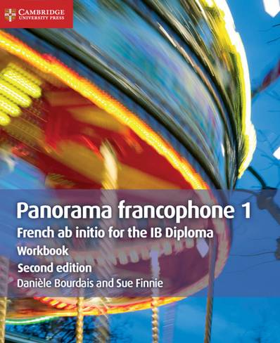 IB Diploma: Panorama francophone 1 Workbook: French ab Initio for the IB Diploma - Daniele Bourdais - 9781108467247