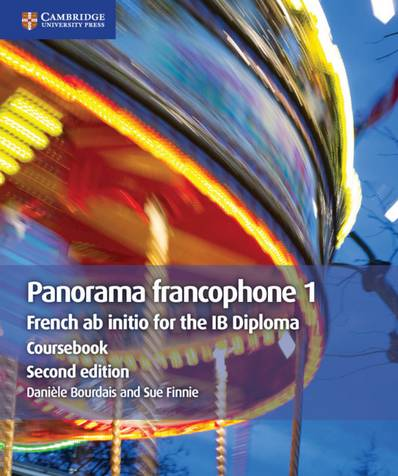 IB Diploma: Panorama francophone 1 Coursebook: French ab initio for the IB Diploma - Daniele Bourdais - 9781108467254