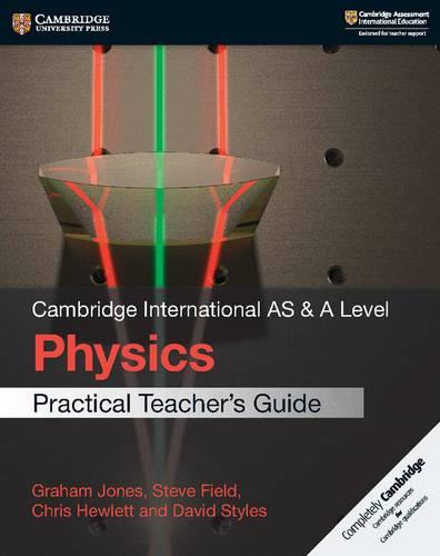 Cambridge International AS & A Level Physics Practical Teacher's Guide - Graham Jones - 9781108524902