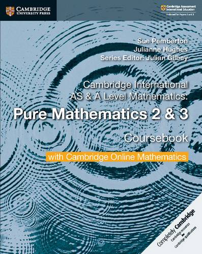 Cambridge International AS & A Level Mathematics Pure Mathematics 2 and 3 Coursebook with Cambridge Online Mathematics (2 Years) - Sue Pemberton - 9781108562911