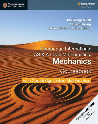 Cambridge International AS & A Level Mathematics Mechanics Coursebook with Cambridge Online Mathematics (2 Years) - Jan Dangerfield - 9781108562942