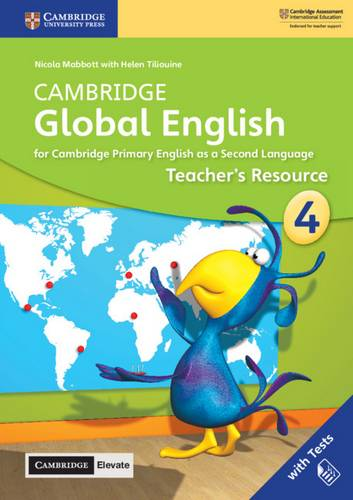 Cambridge Global English: Cambridge Global English Stage 4 Teacher's Resource with Cambridge Elevate: for Cambridge Primary English as a Second Language - Nicola Mabbott - 9781108610544