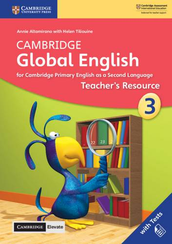 Cambridge Global English: Cambridge Global English Stage 3 Teacher's Resource with Cambridge Elevate: for Cambridge Primary English as a Second Language - Annie Altamirano - 9781108610612