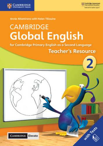 Cambridge Global English: Cambridge Global English Stage 2 Teacher's Resource with Cambridge Elevate: for Cambridge Primary English as a Second Language - Annie Altamirano - 9781108610629