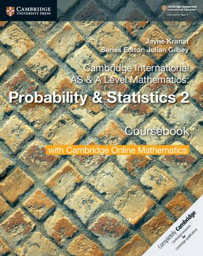 Cambridge International AS & A Level Mathematics: Probability & Statistics 2 Coursebook with Cambridge Online Mathematics (2 Years) - Jayne Kranat - 9781108633055