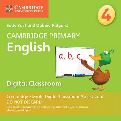 Cambridge Primary English: Cambridge Primary English Stage 4 Cambridge Elevate Digital Classroom Access Card (1 Year) - Sally Burt - 9781108701372