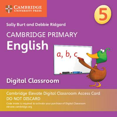 Cambridge Primary English: Cambridge Primary English Stage 5 Cambridge Elevate Digital Classroom Access Card (1 Year) - Sally Burt - 9781108701419