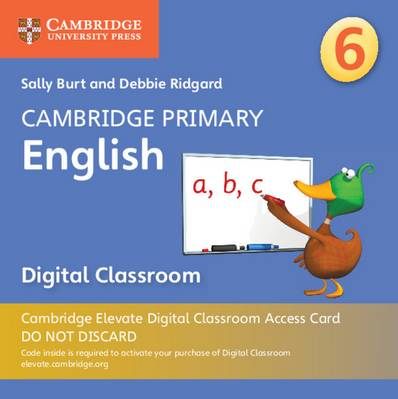 Cambridge Primary English: Cambridge Primary English Stage 6 Cambridge Elevate Digital Classroom Access Card (1 Year) - Sally Burt - 9781108701433