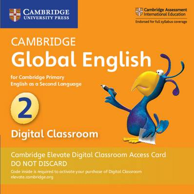 Cambridge Global English: Cambridge Global English Stage 2 Cambridge Elevate Digital Classroom Access Card (1 Year): for Cambridge Primary English as a Second Language - Annie Altamirano - 9781108703505