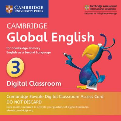 Cambridge Global English: Cambridge Global English Stage 3 Cambridge Elevate Digital Classroom Access Card (1 Year): for Cambridge Primary English as a Second Language - Annie Altamirano - 9781108703536