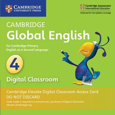 Cambridge Global English: Cambridge Global English Stage 4 Cambridge Elevate Digital Classroom Access Card (1 Year): for Cambridge Primary English as a Second Language - Jane Boylan - 9781108703550