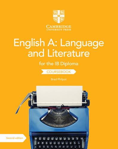 IB Diploma: English A: Language and Literature for the IB Diploma Coursebook - Brad Philpot - 9781108704939