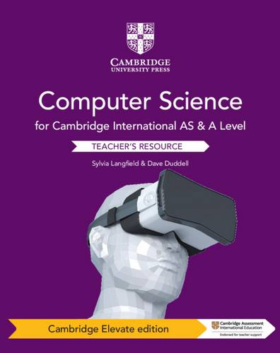Cambridge International AS & A Level Computer Science Cambridge Elevate Teacher's Resource - Sylvia Langfield - 9781108716031