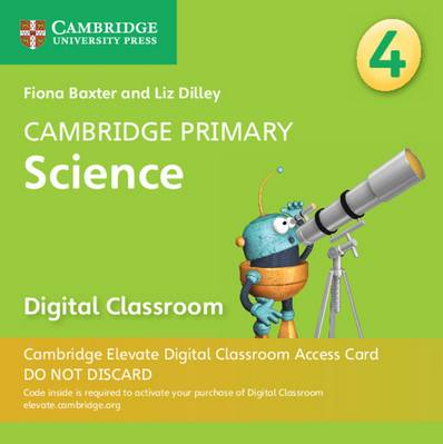Cambridge Primary Science: Cambridge Primary Science Stage 4 Cambridge Elevate Digital Classroom Access Card (1 Year) - Fiona Baxter - 9781108721592