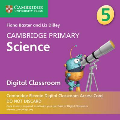 Cambridge Primary Science: Cambridge Primary Science Stage 5 Cambridge Elevate Digital Classroom Access Card (1 Year) - Fiona Baxter - 9781108721639