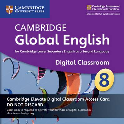 Cambridge Global English Stage 8 Cambridge Elevate Digital Classroom Access Card (1 Year): For Cambridge Lower Secondary English as a Second Language - Christopher Barker - 9781108727532