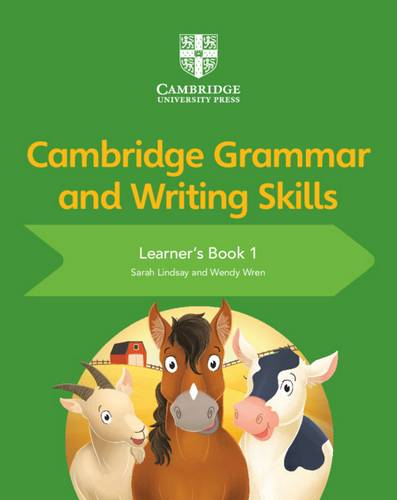 Cambridge Grammar and Writing Skills: Cambridge Grammar and Writing Skills Learner's Book 1 - Sarah Lindsay - 9781108730587