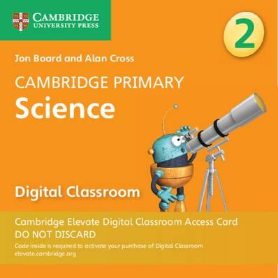 Cambridge Primary Science: Cambridge Primary Science Stage 2 Cambridge Elevate Digital Classroom Access Card (1 Year) - Jon Board - 9781108734066