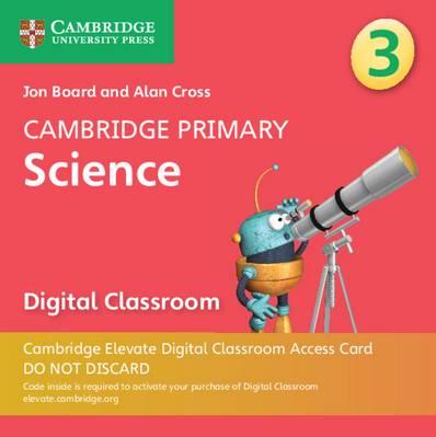 Cambridge Primary Science: Cambridge Primary Science Stage 3 Cambridge Elevate Digital Classroom Access Card (1 Year) - Jon Board - 9781108734080