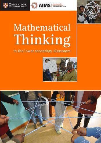AIMSSEC Maths Teacher Support Series Mathematical Thinking in the Lower Secondary Classroom - AIMSSEC - 9781316503621