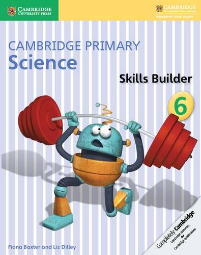 Cambridge Primary Science: Cambridge Primary Science Skills Builder 6 - Fiona Baxter - 9781316611098