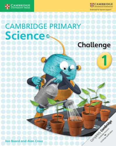Cambridge Primary Science: Cambridge Primary Science Challenge 1 - Jon Board - 9781316611135