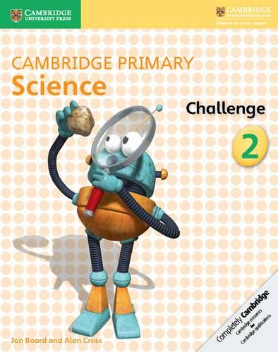 Cambridge Primary Science: Cambridge Primary Science Challenge 2 - Jon Board - 9781316611142