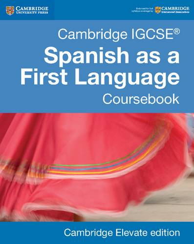 Cambridge International IGCSE: Cambridge IGCSE (R) Spanish as a First Language Coursebook Cambridge Elevate Edition (2 Years) - Jacobo Priegue Patino - 9781316632956