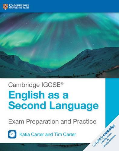 Cambridge International IGCSE: Cambridge IGCSE (R) English as a Second Language Exam Preparation and Practice with Audio CDs (2) - Katia Carter - 9781316636787