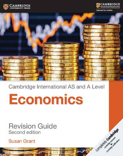 Cambridge International AS and A Level Economics Revision Guide - Susan Grant - 9781316638095