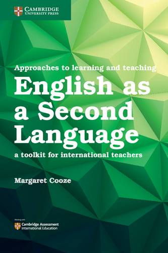 Approaches to Learning and Teaching English as a Second Language: A Toolkit for International Teachers - Margaret Cooze - 9781316639009