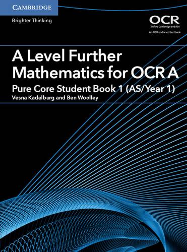 AS/A Level Further Mathematics OCR: A Level Further Mathematics for OCR A Pure Core Student Book 1 (AS/Year 1) - Vesna Kadelburg - 9781316644386