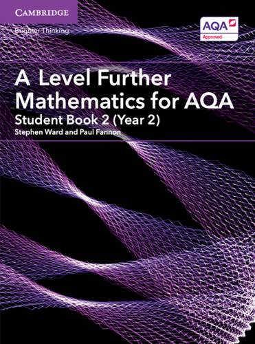AS/A Level Further Mathematics AQA: A Level Further Mathematics for AQA Student Book 2 (Year 2) - Stephen Ward - 9781316644478