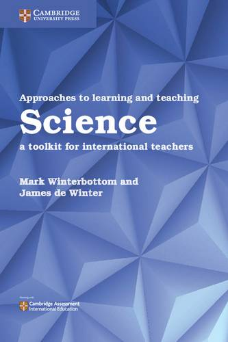 Approaches to Learning and Teaching Science: A Toolkit for International Teachers - Mark Winterbottom - 9781316645857
