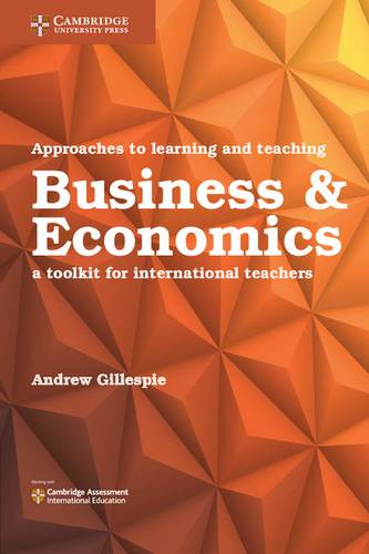 Approaches to Learning and Teaching Business and Economics: A Toolkit for International Teachers - Andrew Gillespie - 9781316645949