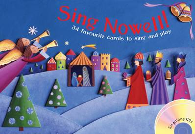 Songbooks - Sing Nowell (Music and CD edition): 34 favourite carols to sing and play - Jan Betts - 9781408104248