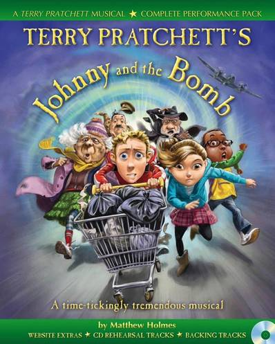 Collins Musicals - Terry Pratchett's Johnny and the Bomb: A time-tickingly tremendous musical - Terry Pratchett - 9781408165607