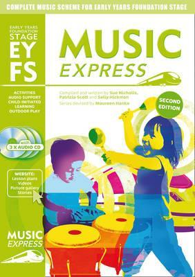 Music Express - Music Express Early Years Foundation Stage: Complete music scheme for Early Years Foundation Stage - second edition - Patricia Scott - 9781408187074